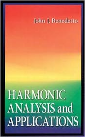 Harmonic Analysis and Applications - John J. Benedetto