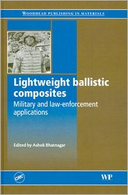 Lightweight Ballistic Composites: Military and Law-Enforcement Applications