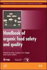 Handbook of Organic Food Safety and Quality - Cooper, Julia (EDT)/ Niggli, Urs (EDT)/ Leifert, Carlo (EDT)