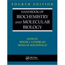 Handbook of Biochemistry and Molecular Biology, Fourth Edition - Roger L. Lundblad
