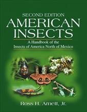American Insects: A Handbook of the Insects of America North of Mexico, Second Edition - Arnett, Ross H.