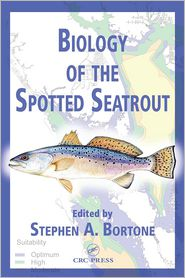 Biology of the Spotted Seatrout - Stephen A. Bortone (Editor)