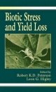 Biotic Stress and Yield Loss - Robert K. D. Peterson; Leon G. Higley