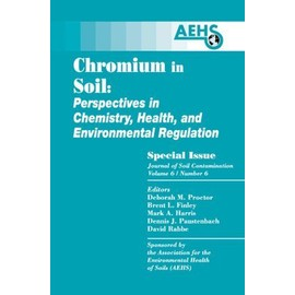 Chromium In Soil: Perspectives In Chemistry, Health, And Environmental Regulation - Deborah M. Proctor
