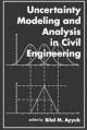 Uncertainty Modeling and Analysis in Civil Engineering - Bilal M. Ayyub