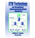 ATM Technology for Broadband Telecommunications Networks - Abhijit S. Pandya