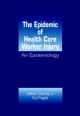 The Epidemic of Health Care Worker Injury - William Charney; Guy Fragala