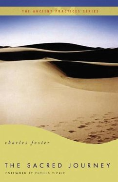 The Sacred Journey: The Ancient Practices - Foster, Charles