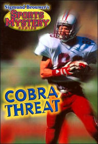 Sigmund Brouwer's Sports Mystery Series: Cobra Threat (Football) - Sigmund Brouwer
