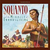 Squanto and the Miracle of Thanksgiving - Metaxas, Eric / Thomas Nelson Publishers / Stirnweis, Shannon