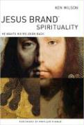 Jesus Brand Spirituality: He Wants His Religion Back