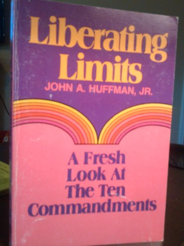 Liberating limits: A fresh look at the Ten commandments