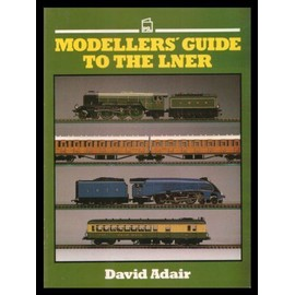 Modeller's Guide to the London and North Eastern Railway - David Adair