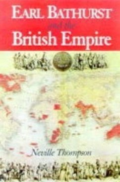 Earl Bathurst and the British Empire - Thompson, Neville