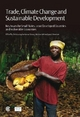 Trade, Climate Change and Sustainable Development - Moustapha Kamal Gueye; Malena Sell; Janet Strachan