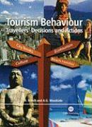 Tourism Behaviour: Travellers' Decisions and Actions