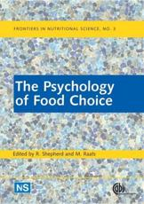 The Psychology of Food Choice - Shepherd, Richard (EDT)/ Raats, Monique (EDT)