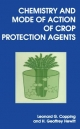 Chemistry and Mode of Action of Crop Protection Agents - Leonard G. Copping; H. Geoffrey Hewitt