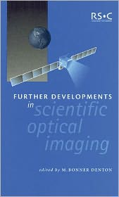 Further Developments in Scientific Optical Imaging - M Bonner Denton (Editor), Royal Society of Chemistry