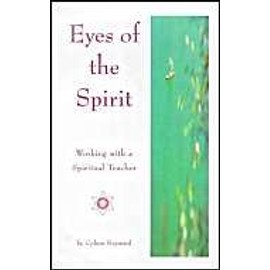 Eyes Of The Spirit: Working With A Spiritual Teacher - Colum Hayward