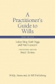 Practitioner's Guide to Wills - Lesley King; Keith Biggs; Peter Gausden; Meryl Thomas