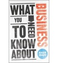 What You Need to Know About Business - Roger Trapp