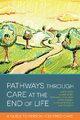 Pathways through Care at the End of Life - Claire Henry;  Anita Hayes;  Margaret Holloway;  Tes Smith;  Eleanor Sherwen;  Katie Lindsey