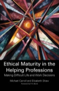 Ethical Maturity in the Helping Professions - Elisabeth  Shaw
