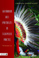 Shamanism and Spirituality in Therapeutic Practice - Christa Mackinnon