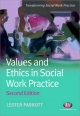 Values and Ethics in Social Work Practice - Lester Parrott