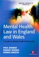 Mental Health Law in England and Wales - Dr. Robert E. Brown;  Paul Barber;  Debbie Martin