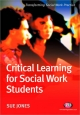 Critical Learning for Social Work Students - Sue Jones
