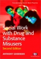 Social Work with Drug and Substance Misusers - Anthony Goodman