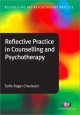 Reflective Practice in Counselling and Psychotherapy - Sofie Bager-Charleson