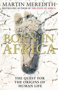 Born in Africa - Martin Meredith