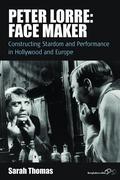 Sarah Thomas: Peter Lorre: Face Maker