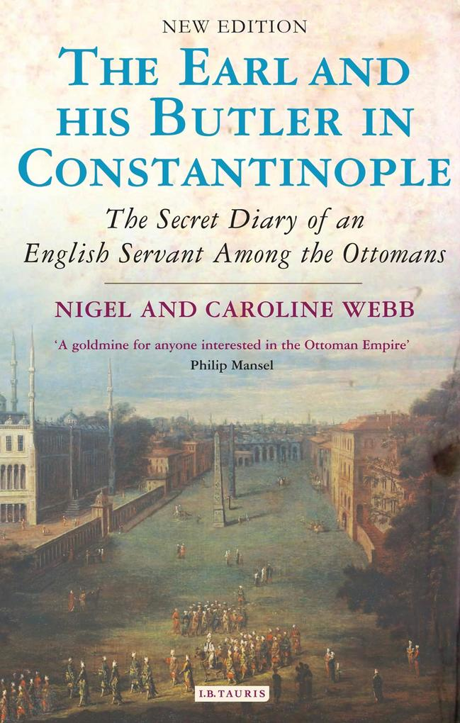 Earl and His Butler in Constantinople, The als eBook von Nigel Webb - I.B.Tauris