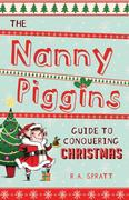 R. A. Spratt: Nanny Piggins Guide to Conquering Christmas
