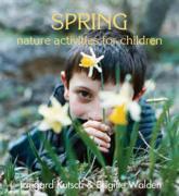 Spring Nature Activities for Children - Irmgard Kutsch (author), Brigitte Walden (author), Jane R. Helmchen (translator), B��rbel H��hn (foreword)