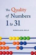 The Quality of Numbers 1-31 - Wolfgang Held