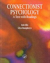 Connectionist Psychology: A Text with Readings - Ellis, Rob / Humphreys, Glyn W.