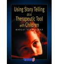 Using Story Telling as a Therapeutic Tool with Children - Margot Sunderland