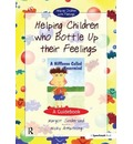 Helping Children Who Bottle Up Their Feelings - Margot Sunderland