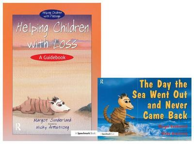Helping Children with Loss & the Day the Sea Went Out and Never Came Back - Margot Sunderland