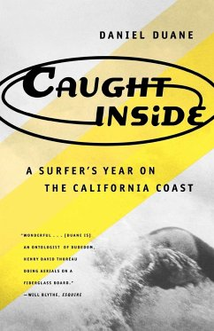 Caught Inside: A Surfer's Year on the California Coast - Duane, Daniel