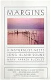 Margins: A Naturalist Meets Long Island Sound - Buckles, Mary Parker