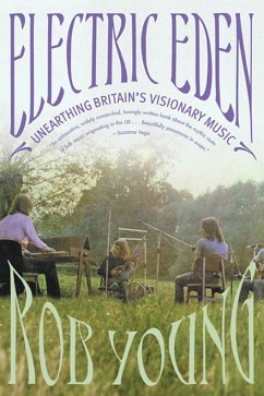 Electric Eden: Unearthing Britain's Visionary Music - Young, Rob