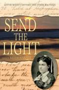 Send the Light: Lottie Moon's Letters and Other Writings