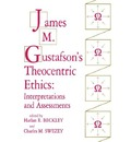 James M. Gustafson's Theocentric Ethics - Beckley