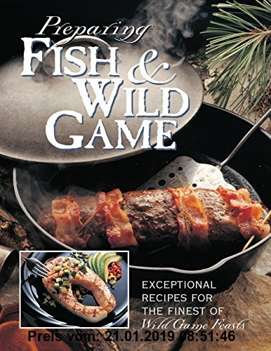 Gebr. - Preparing Fish & Wild Game: The Complete Photo Guide to Cleaning and Cooking Your Wild Harvest